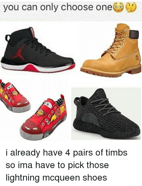 Choose One, Ironic, and Shoes: you can only choose one i already have