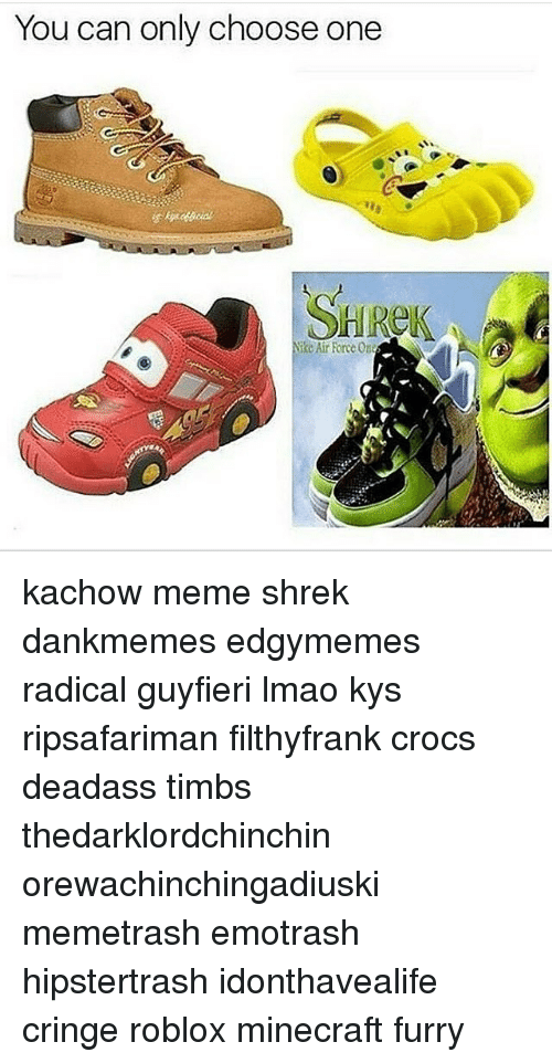 You Can Only Choose One Nike Air Force On Kachow Meme Shrek
