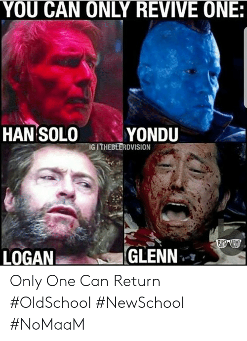 Han Solo, Memes, and Only One: YOU CAN ONLY REVIVE ONE:  HAN SOLO YONDU  -IG ITHEBEERDVISION Only One Can Return #OldSchool #NewSchool #NoMaaM