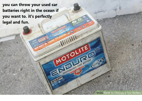 Used Car Batteries Near Me >> You Can Throw Your Used Car Batteries Right In The Ocean If