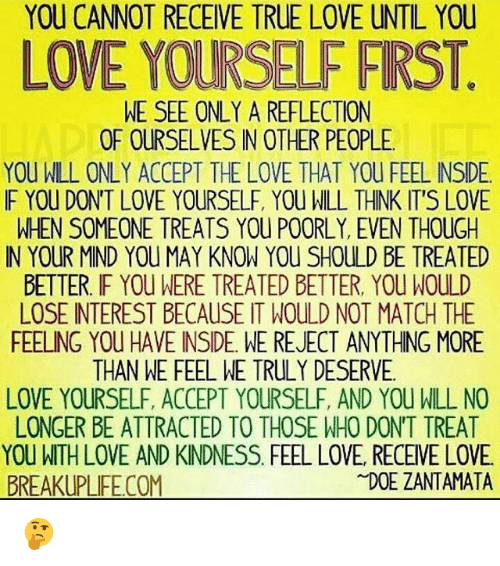 Quotes About Love Relationships: YOU CANNOT RECEIVE TRUE LOVE UNTIL YOU LOVE YOURSELF FIRST