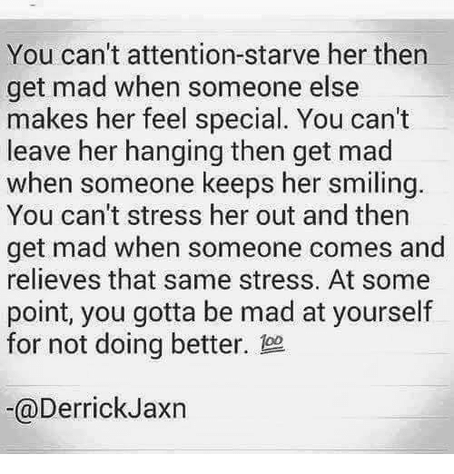 You Can't Attention-Starve Her Then Get Mad When Someone Else Makes