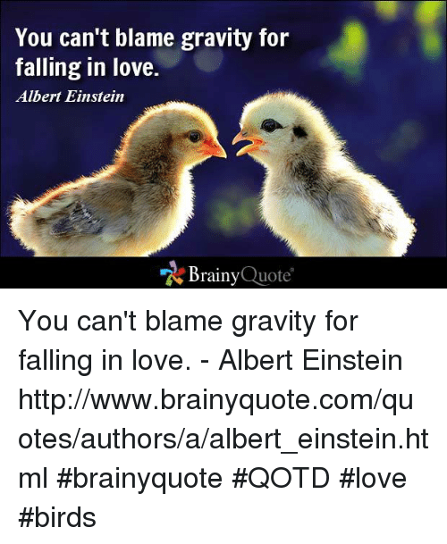Charmant Albert Einstein, Love, And Memes: You Canu0027t Blame Gravity For Falling