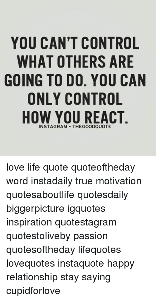 You Can T Control What Others Are Going To Do You Can Only Control
