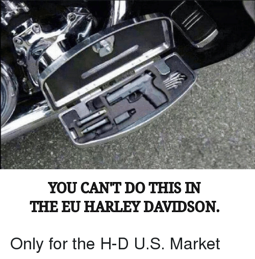 you can t do this in the eu harley davidson harley meme on