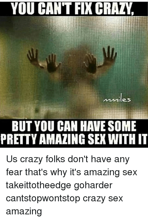 Crazy sex can i see it