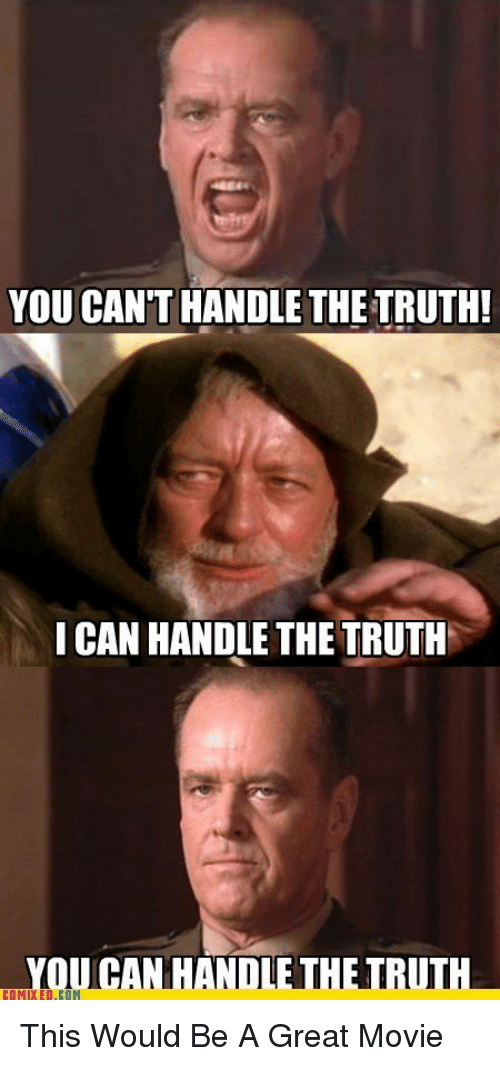 By Photo Congress || You Can't Handle The Truth Meme