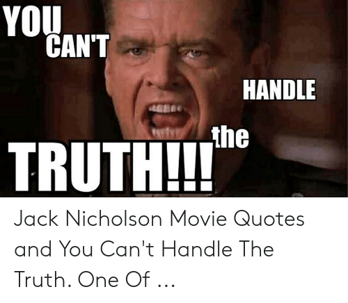YOU CAN\'T HANDLE the TRUTH!! Jack Nicholson Movie Quotes and ...