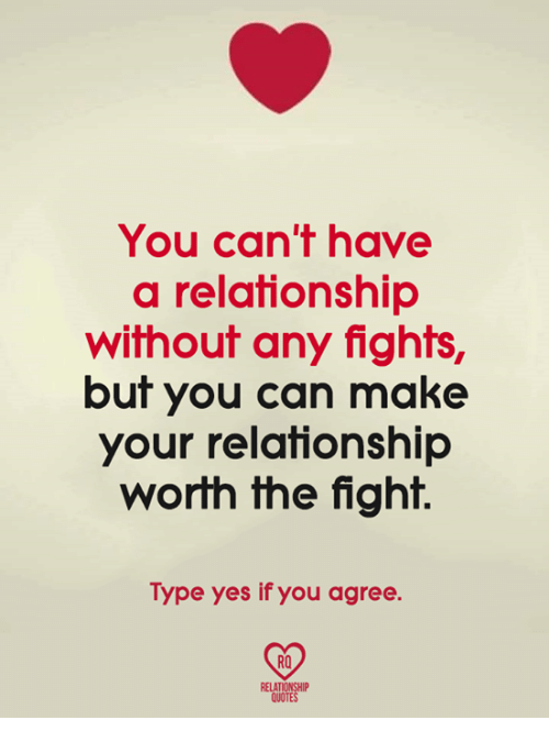 You Can't Have A Relationship Without Any Fights But You Can Make Magnificent Relationship Without Fights Quotes