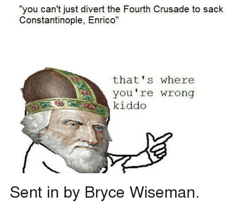 you cant just divert the fourth crusade to sack constantinople 4727139 you can't just divert the fourth crusade to sack constantinople