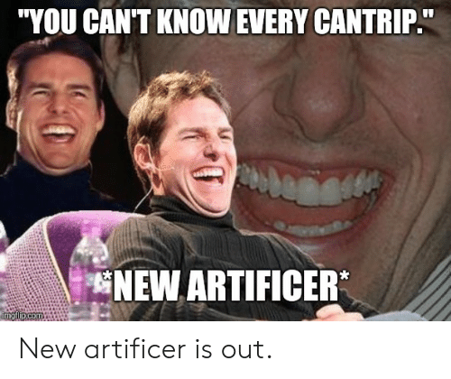 YOU CAN'T KNOW EVERY CANTRIP NEW ARTIFICER New Artificer Is Out