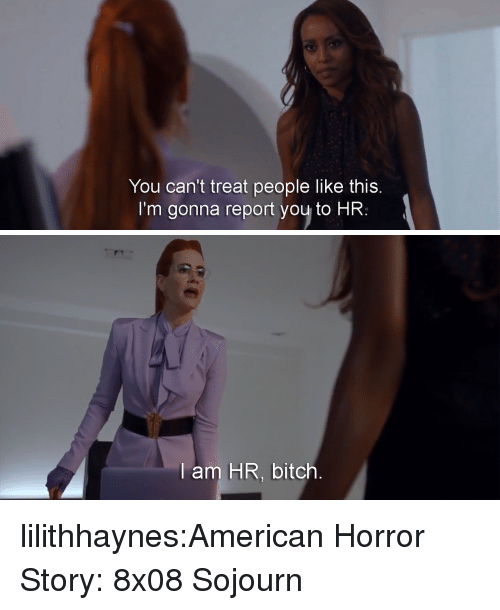 American Horror Story, Bitch, and Target: You can't treat people like this  I'm gonna report you to HR:   am HR, bitch lilithhaynes:American Horror Story: 8x08 Sojourn