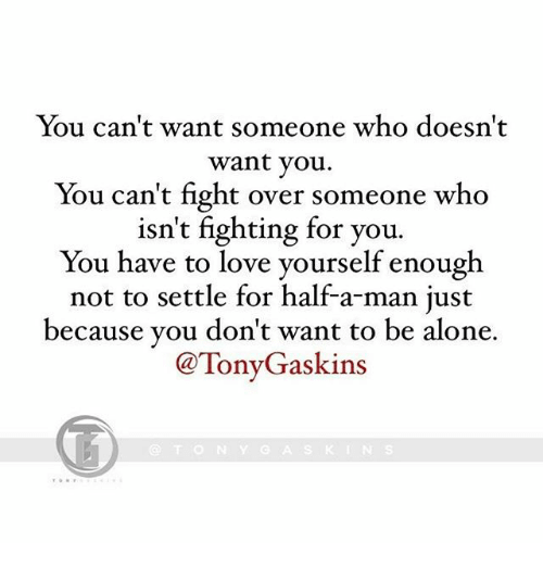 You Can't Want Someone Who Doesn't Want You You Can't
