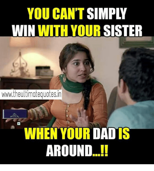 you cant win with your sister www theultimateguotes in when your 4933096 ✅ 25 best memes about sister, sister sister, sister memes,You Can T Win Meme