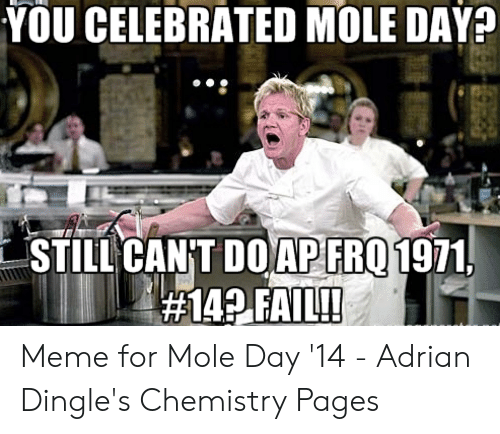YOU CELEBRATED MOLE DAY STILL CANT DOARER01 971 Meme for