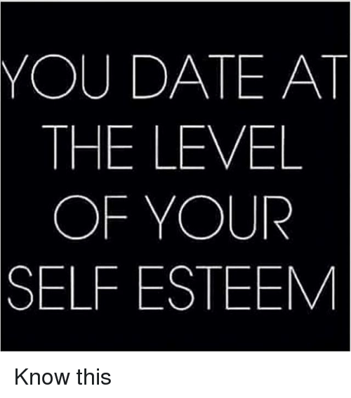 Knowing your self worth dating