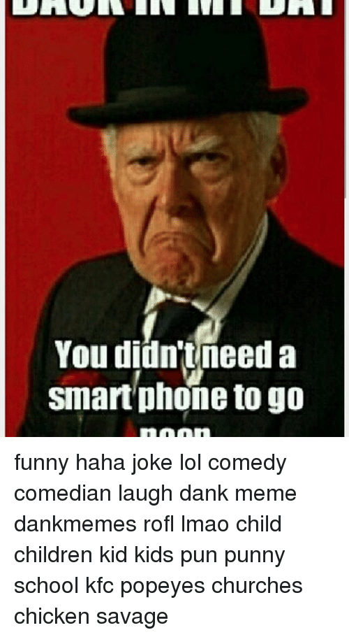 You Didn't Need a Smartphone to Go Funny Haha Joke Lol Comedy