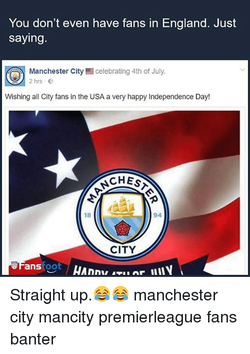 You Dont Even Have Fans In England Just Saying Celebrating 4th Of