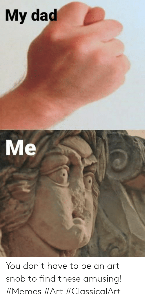 Memes, Art, and You: You don't have to be an art snob to find these amusing! #Memes #Art #ClassicalArt