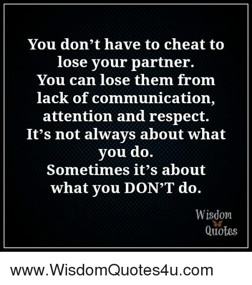 You Dont Have To Cheat To Lose Vour Partner You Can Lose Them From