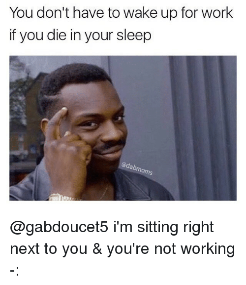 how to get away from sleep at work
