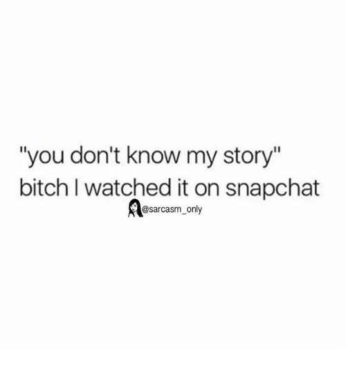 You Dont Know My Story