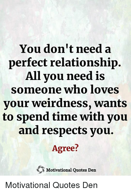 You Dont Need A Perfect Relationship All Vou Need Is Someone Who