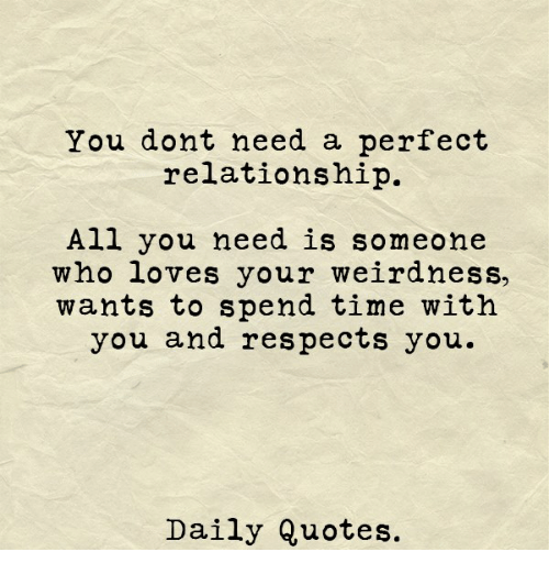 You Dont Need A Perfect Relationship All You Need Is Someone Who