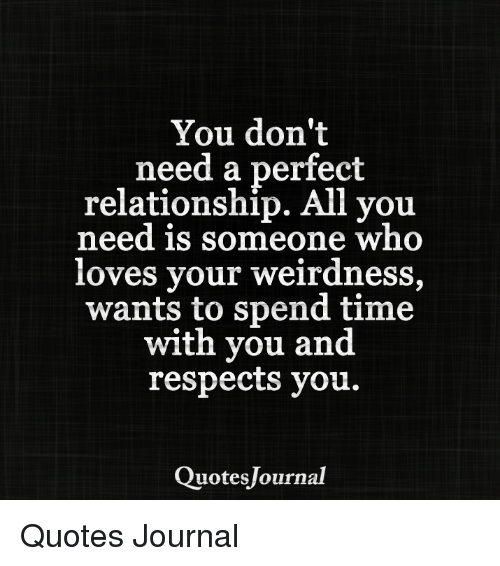 You Dont Need A Perfect Relationship You Need Is Someone Who Es