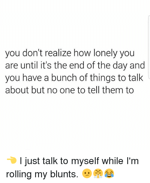 How do you know if your lonely