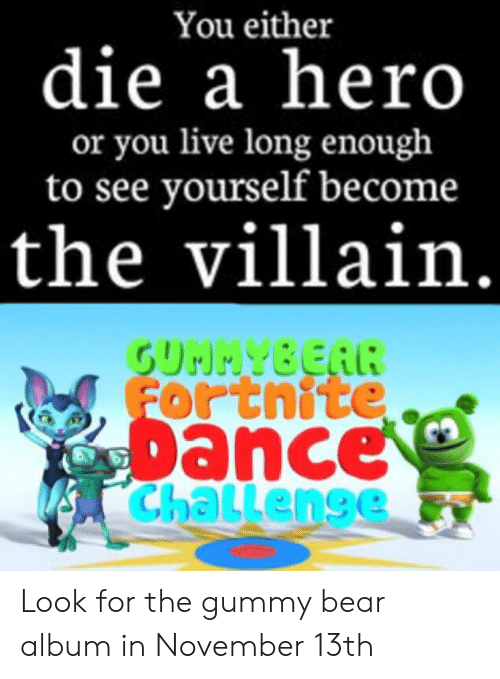 You Either Die a Hero or You Live Long Enough to See