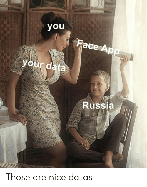 Reddit, Russia, and Nice: you  Face App  your data  Russia Those are nice datas