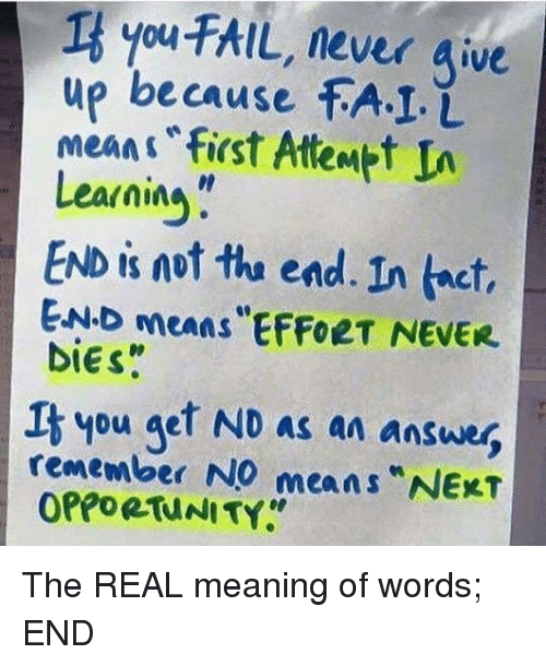 You FAIL Never Give Up Because fAI L meansFirst Attemt L
