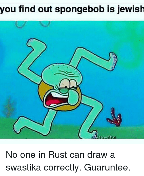 You Find Out Spongebob Is Jewish No One in Rust Can Draw a