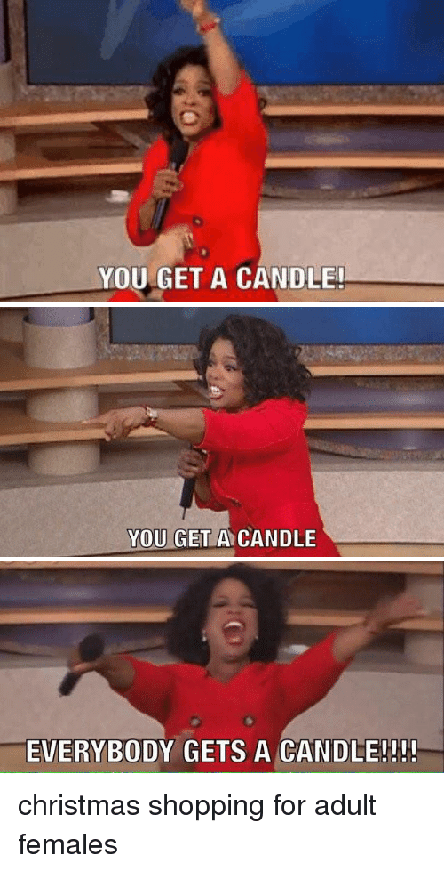 YOU GET a CANDLE! YOU GET a CANDLE EVERYBODY GETS a CANDLE ...