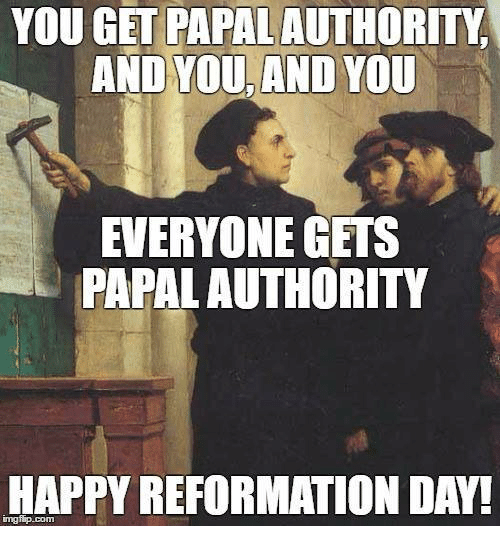 you get papalauthoritw and you and you everyone gets papalauthority 5887020 ✅ 25 best memes about reformed theology reformed theology memes