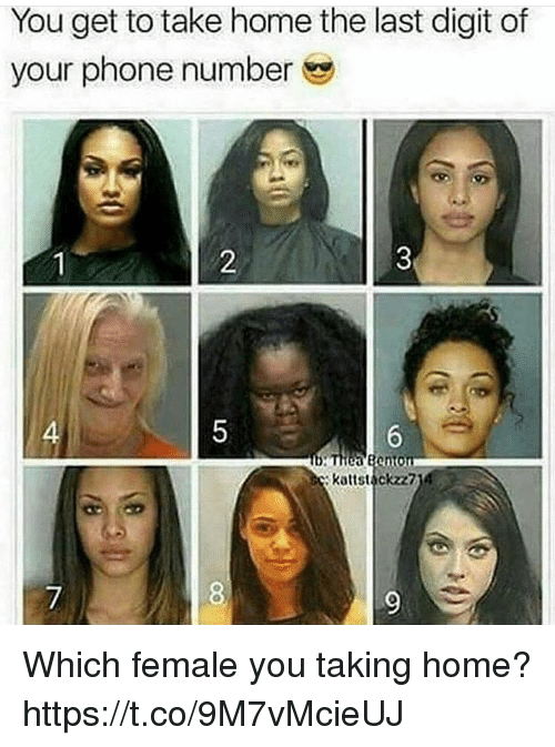 Phone, Home, and Phone Number: You get to take home the last digit of  your phone number  4  Kattstackzz7 Which female you taking home? https://t.co/9M7vMcieUJ
