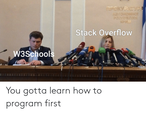 How To, How, and First: You gotta learn how to program first