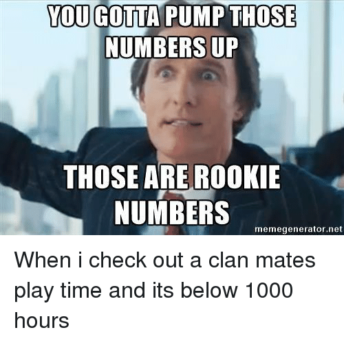 you gotta pump those numbers up those are rookie numbers 25201795 you gotta pump those numbers up those are rookie numbers