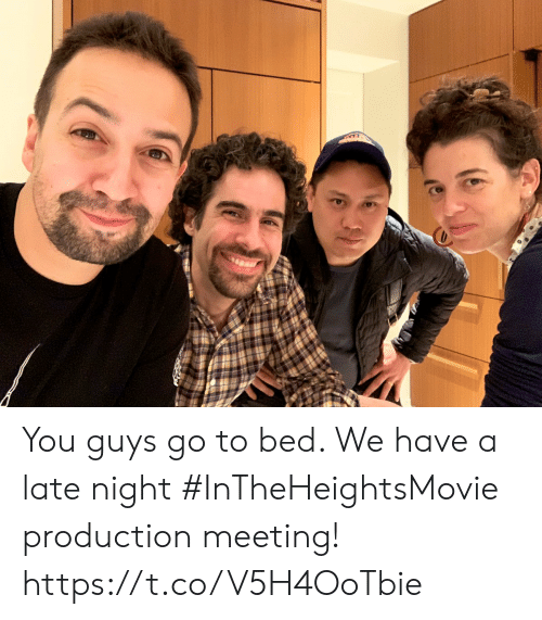 Memes, 🤖, and You: You guys go to bed. We have a late night #InTheHeightsMovie production meeting! https://t.co/V5H4OoTbie