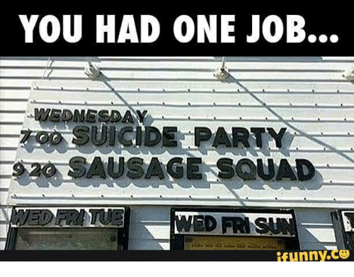 Ifunny Memes: YOU HAD ONE JOB Ifunnyee