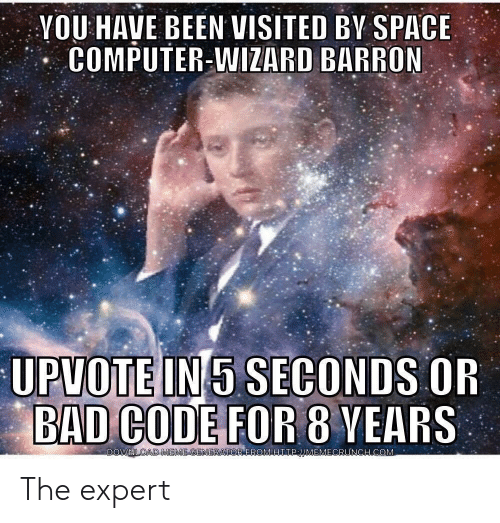 Bad, Computer, and Space: YOU HAVE BEEN VISITED BV SPACE  COMPUTER-WIZARD BARRON  BAD CODE FOR 8 YEARS  H.COM The expert