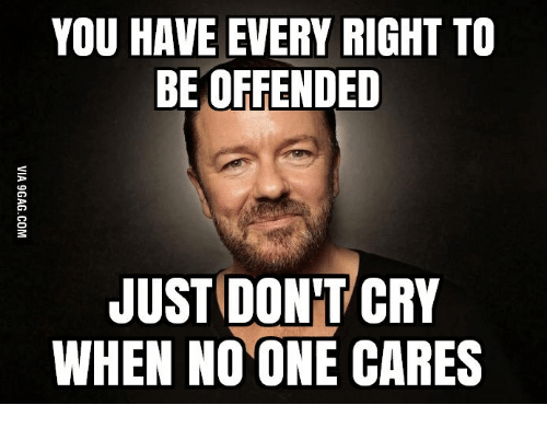 [Image: you-have-every-right-to-be-offended-just...349793.png]