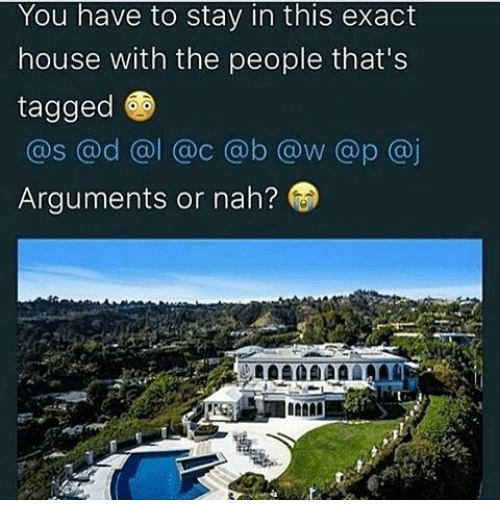 Memes And Als You Have To Stay In This Exact House With