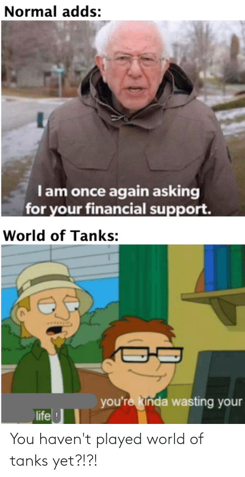 Reddit, World, and World of Tanks: You haven't played world of tanks yet?!?!