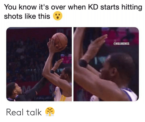 Nba, You, and Real: You know it's over when KD starts hitting  shots like this  @NBAMEMES Real talk 😤