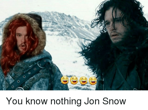 Memes, Jon Snow, and Snow: You know nothing Jon Snow