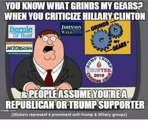you know what grinds my gears when youcriticize hillarwclinton
