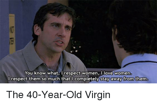 25 best memes about the 40yearold virgin the 40year