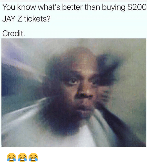 Bailey Jay, Jay, and Jay Z: You know what's better than buying $200  JAY Z tickets?  Credit. 😂😂😂